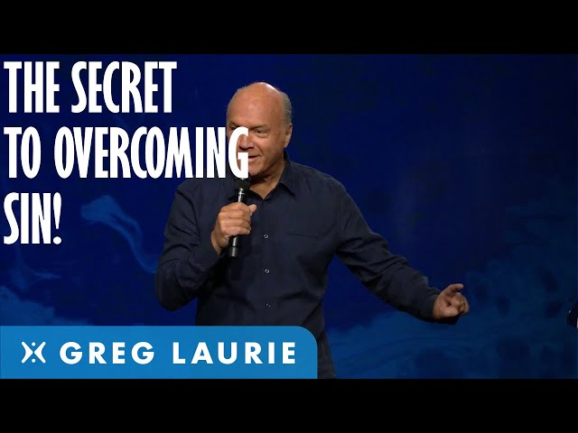 How to Overcome Sin (With Greg Laurie)