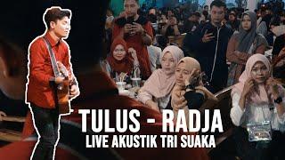 Download Lagu TULUS - RADJA (LIRIK) LIVE AKUSTIK COVER BY TRI SUAKA - PENDOPO LAWAS mp3