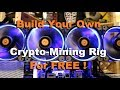 Build a Crypto Mining Rig for free (using existing hardware)