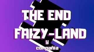 El final de Faizy-land y compañía