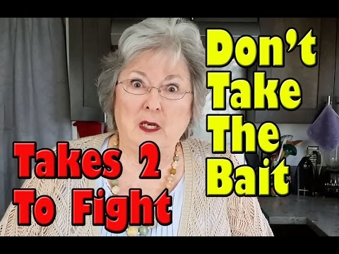It Takes 2 To Fight - Don't Take The Bait