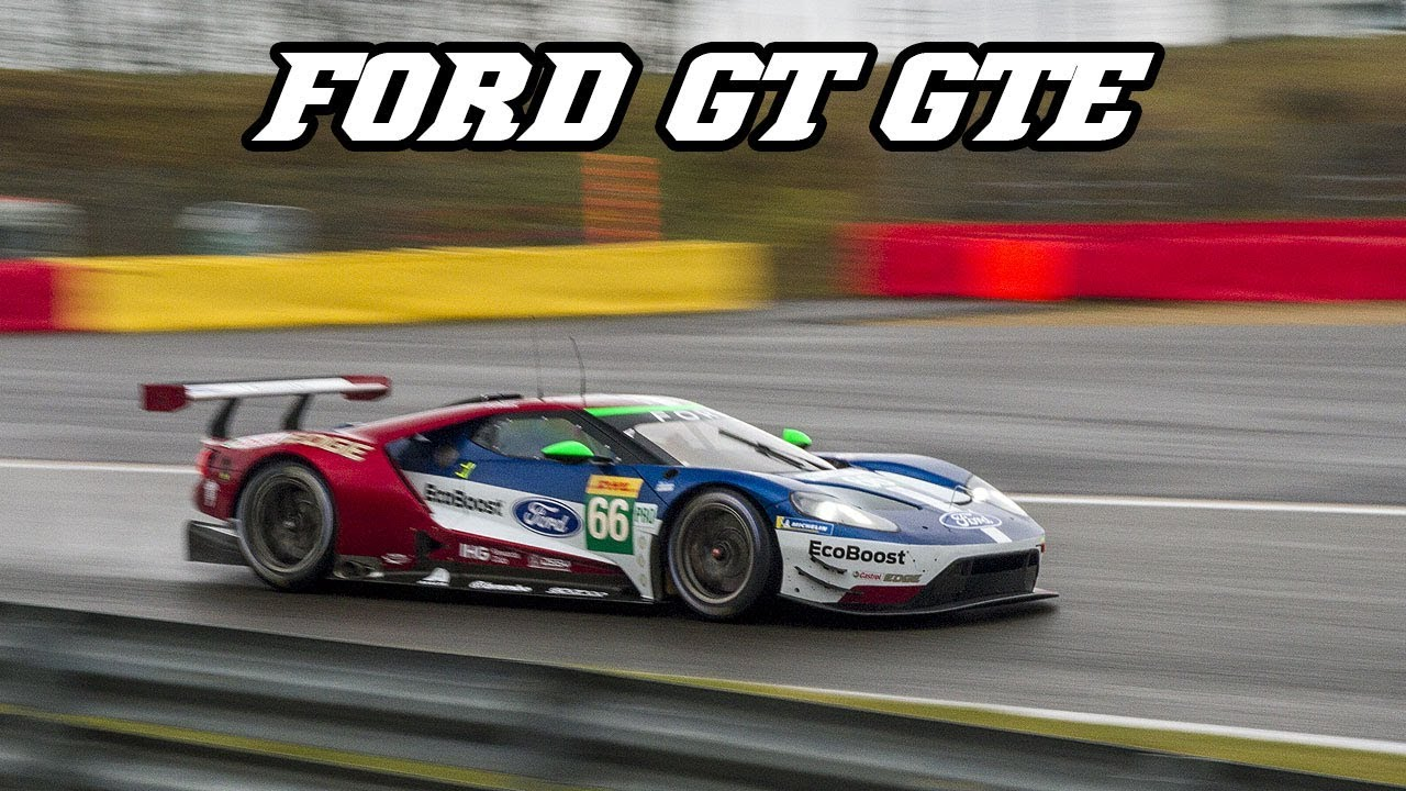 Ford Gt Gte Flybys Downshifts Spa Test
