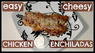 Easy Cheesy Chicken Enchiladas - Quick Cooking Dinner - Make Ahead Back To School Meals!