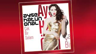 Ayşe Hatul Önal - Çak Bir Selam (Club Mix)
