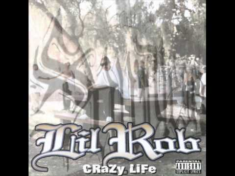 Lil Rob-Crazy Life