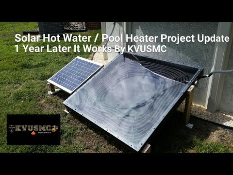 Solar Hot Water Heater / Pool Heater Project Update 1 year Later It Works By KVUSMC