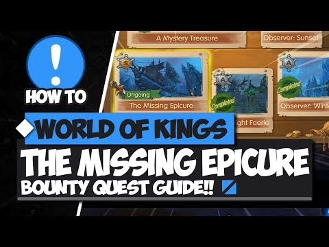The Missing Epicure / Bounty Quest Guide - World Of Kings