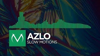 [Midtempo] - Azlo - Slow Motions [Free Download]
