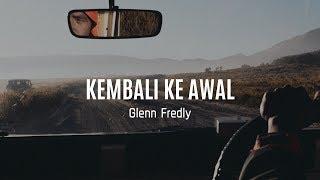 Glen Fredly - Kembali Ke Awal (Ost Twivortiare) || Lirik