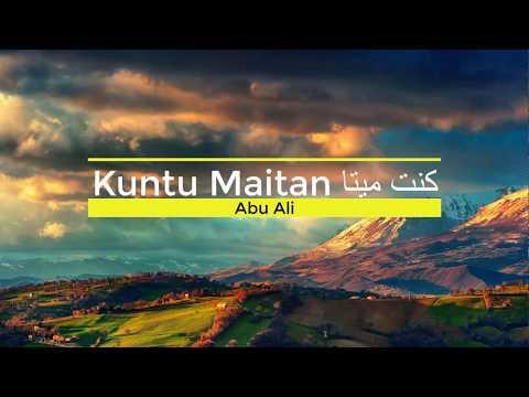 Kuntu Maitan ( كنت ميتا ) || by Abu Ali