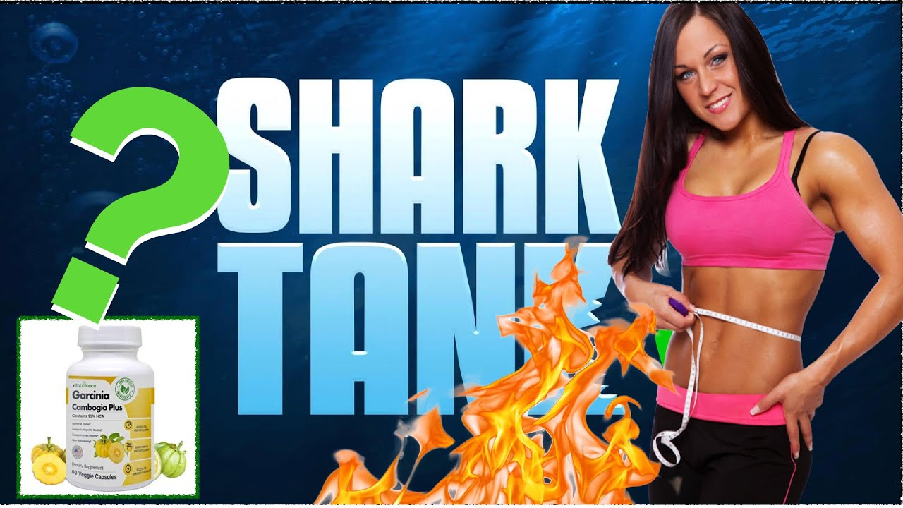Did Every Judge On Shark Tank Backed This 4 95 Product Garcinia