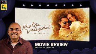 Kaatru Veliyidai | Movie Review | Baradwaj Rangan