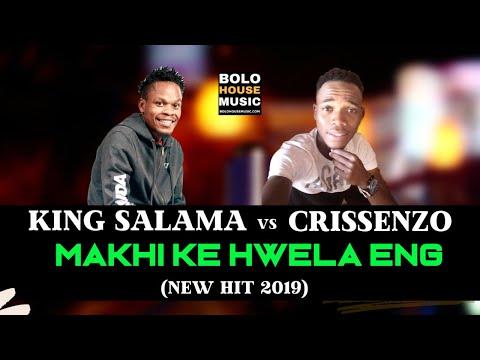king-salama---makhi-ke-hwela-eng-ft-crissenzo-(new-hit-2019)