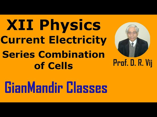 XII Physics | Current Electricity | Series Combination of Cells by Himanshu Sir