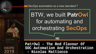 #HITBHaxpo D2 - PatrOwl - The Red Flavour Of SOC Automation And Orchestration - Nicolas Mattiocco