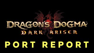 Dragon's Dogma: Dark Arisen - Port Report