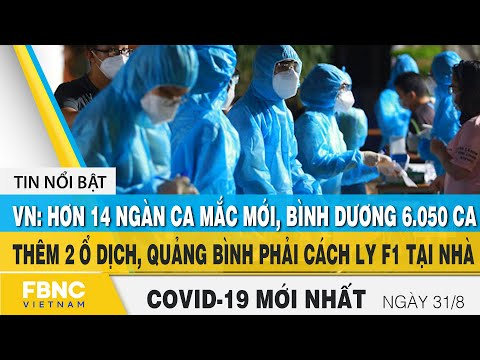 Tin tức Covid-19 mới nhất hôm nay 31/8   Dich Virus Corona Việt Nam hôm nay   FBNC
