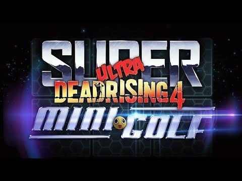 Dead Rising 4 - Super Ultra Dead Rising 4 Mini Golf DLC - Let's Play (FULL DLC)