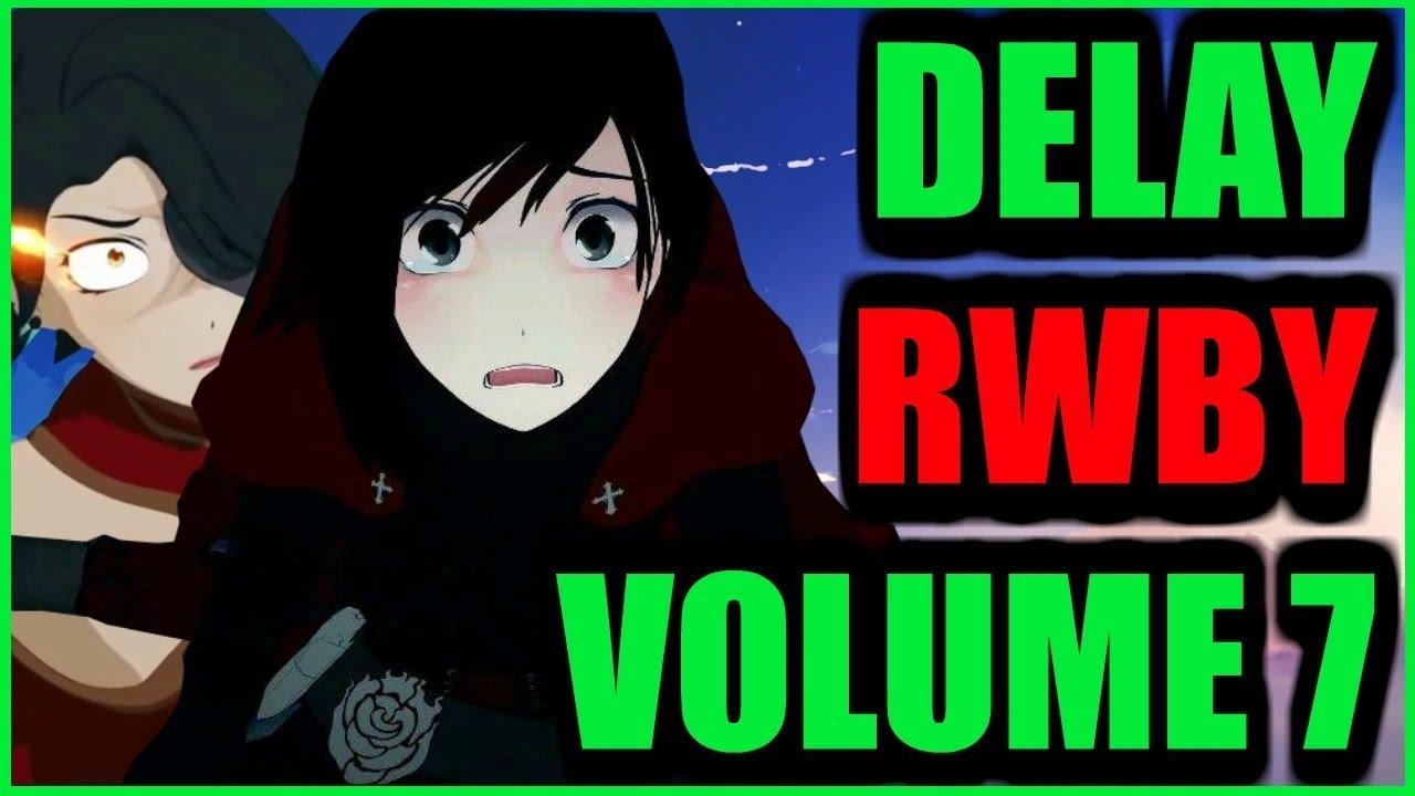 RWBY Volume 7 NEEDS to be Delayed