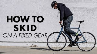 HOW TO SKID ON FIXIE