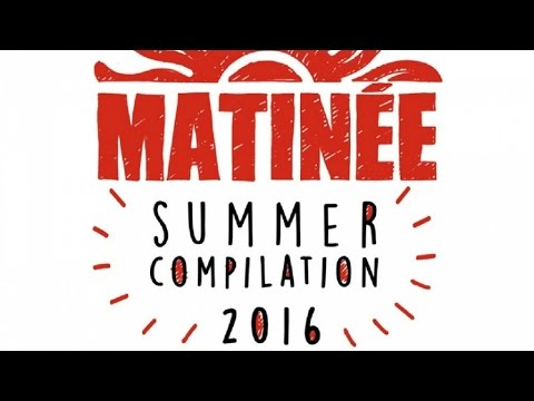 Matinée Summer Compilation 2016 (André Vicenzzo & Flavio Zarza Continuous Mix)