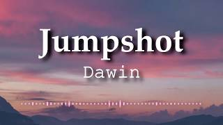 Dawin Jumpshot Lyrics Video
