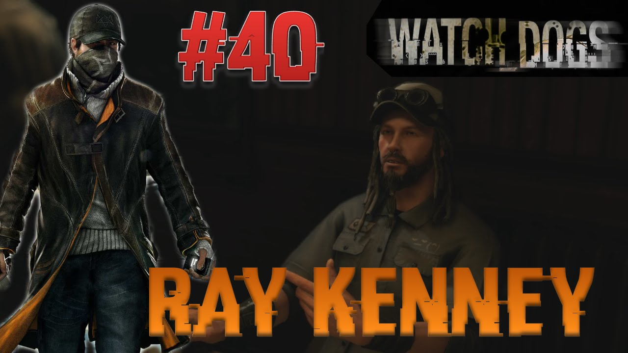 Ray Kenney In Lets Play Watch Dogs #40 [deutsch]