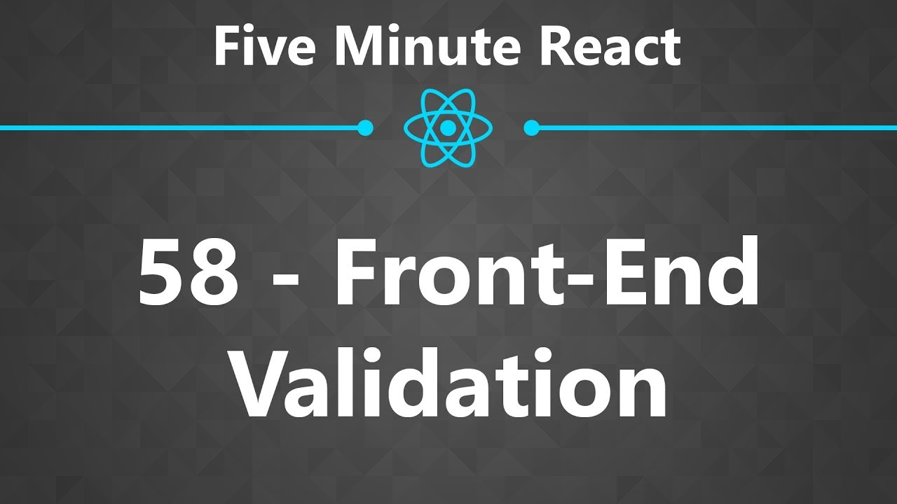 CloseBrace | Five Minute React 58 - Front-End Validation