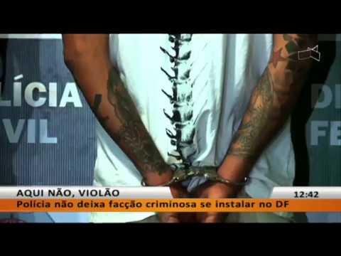 JL - Polícia impede facção criminosa de se instalar no DF