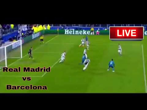 Real Madrid Vs Barcelona Live Stream Watch Online Free | Live Football Today | La Liga 2018
