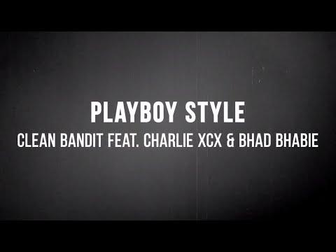 👯 Clean Bandit - Playboy Style (ft. Charli XCX & Bhad Bhabie) (Lyrics) 👯 Mp3