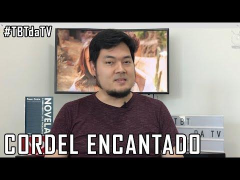TBT da Televisão 09 - Cordel Encantado no Vale a Pena Ver de Novo