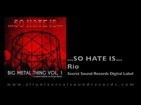 ...So Hate Is... - Rio (A metal tribute to Duran Duran)