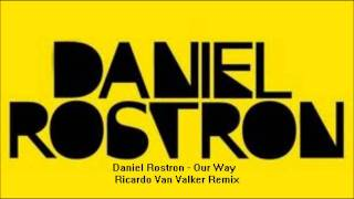 Daniel Rostron - Our Way [Ricardo Van Valker Remix]