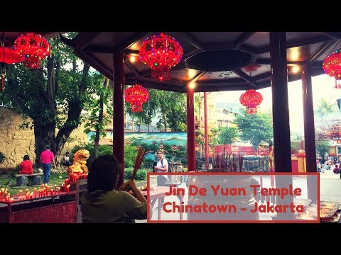 Jin De Yuan - Must Visit Chinese Temple in Chinatown Jakarta - Indonesia