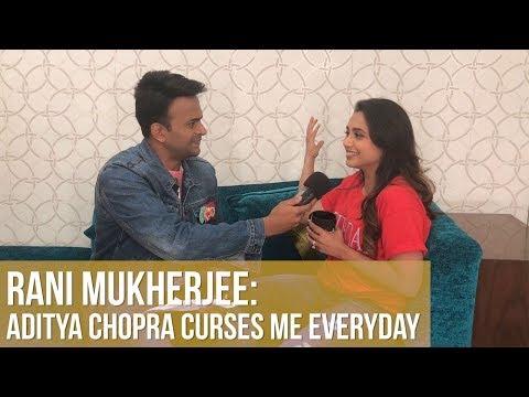 "Rani Mukerji says ""Aditya Chopra curses me everyday for him being in the limelight"