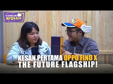 Kesan Pertama OPPO Find X, The Future Flagship!
