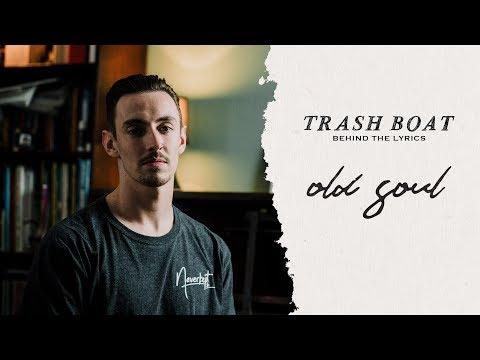 Trash Boat - Behind The Lyrics: Old Soul