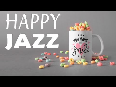 Happy JAZZ Playlist - Positive JAZZ For Great Mood - Have a Nice Day!