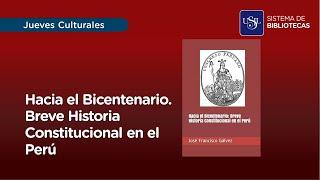 Hacia el Bicentenario - Breve Historia Connstitucional en el Perú