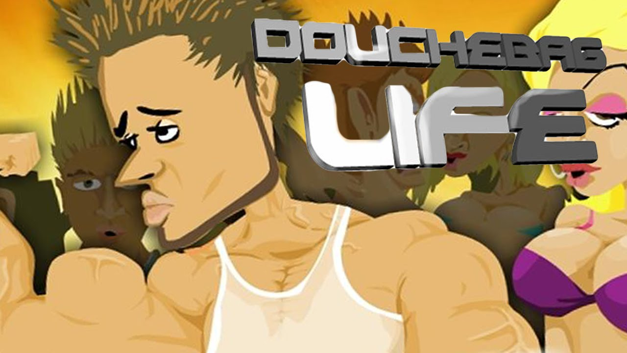 Douchbag Life