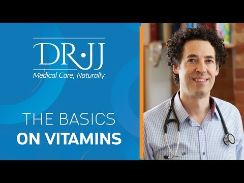 The Basics On Vitamins | Dr. JJ Dugoua, ND | Naturopathic Doctor In Toronto