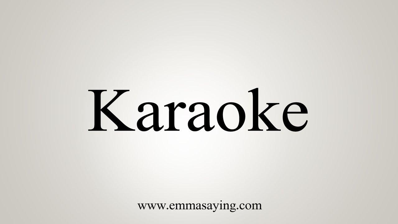 How To Say Karaoke