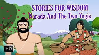 Swami Vivekananda Stories - Stories of Wisdom - Narada and the Two Yogis