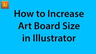 How to Increase Art Board Size in Illustrator in Hindi. File size Increase