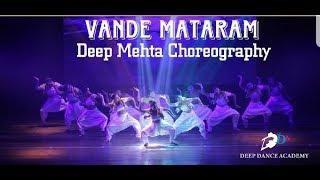 VANDE MATARAM | DEEP DANCE COMPANY | DEEP MEHTA CHOREOGRAPHY
