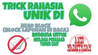 TRICK RAHASIA UNIK DI WHATSAPP (READ BLOCK / BLOCK LAPORAN DI BACA)