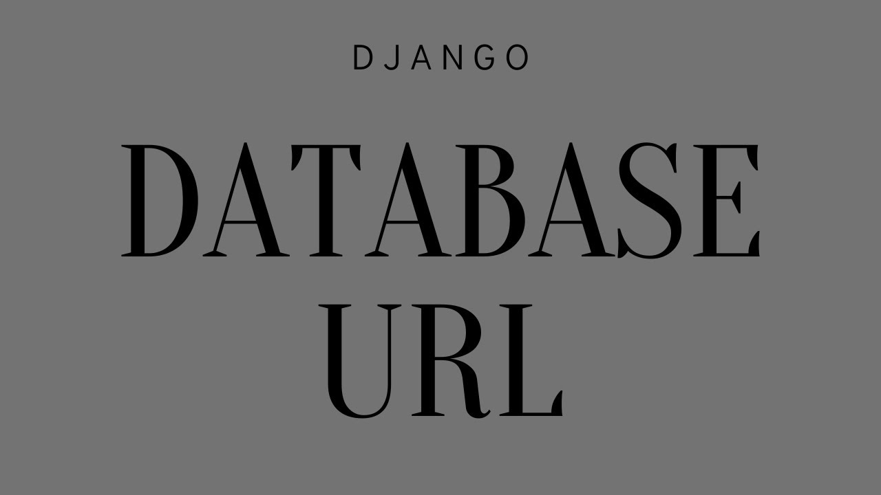 How to Use a Database Connection URL in Django