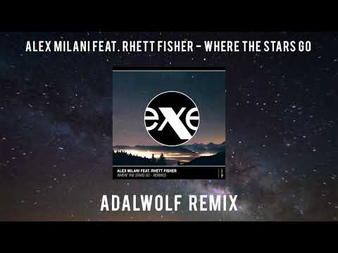 ALEX MILANI ft. RHETT FISHER - Where The Stars Go-(Alex Pizzuti-Adalwolf-Socievole-Jo' D'Elia)