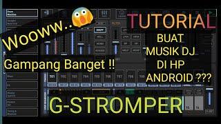 Download TUTORIAL ||CARA DASAR|| BUAT MUSIK DJ DI HP ANDROID||PAKAI APK G-STROMPER|| 2020